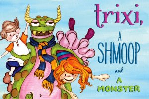 A New Children's Book about Kindness: A Trixi, a Shmoop and a Monster
