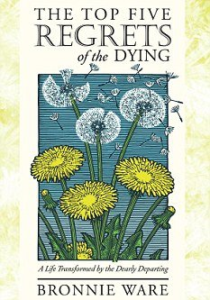 top five regrets of the dying | Soul Love