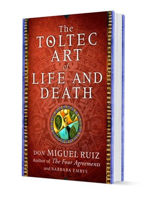 Toltec Art of Life and Death | Soul Love