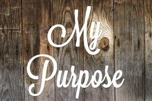 7 Principles of Happy Living – #7 My Purpose