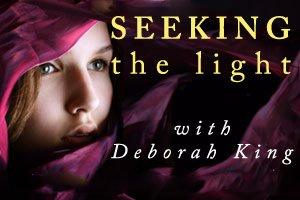 Seeking the Light with Deborah King